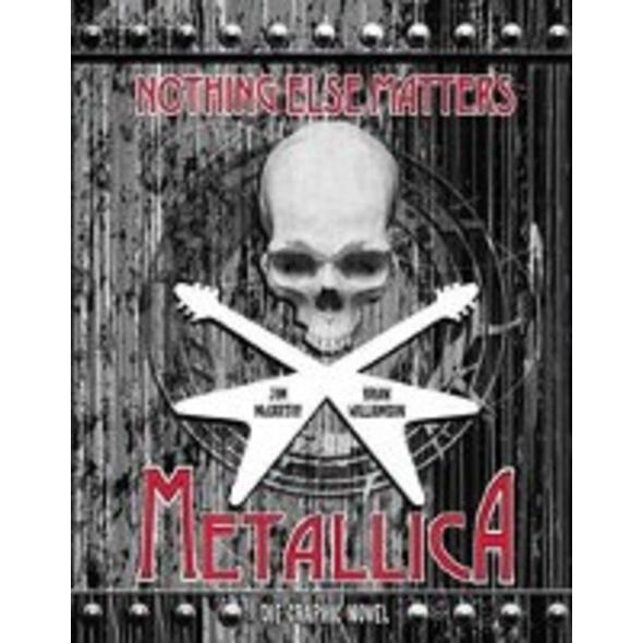 Metallica: Nothing Else Matters - Die Graphic Nove