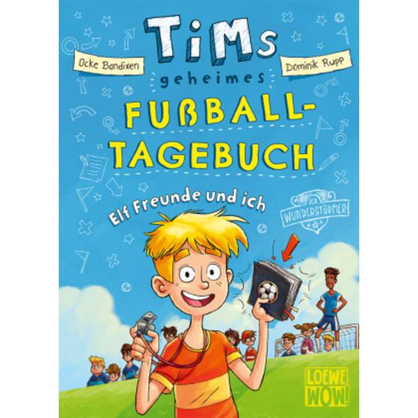 Tims geheimes Fußball-Tagebuch  Band 1  - Elf Freu