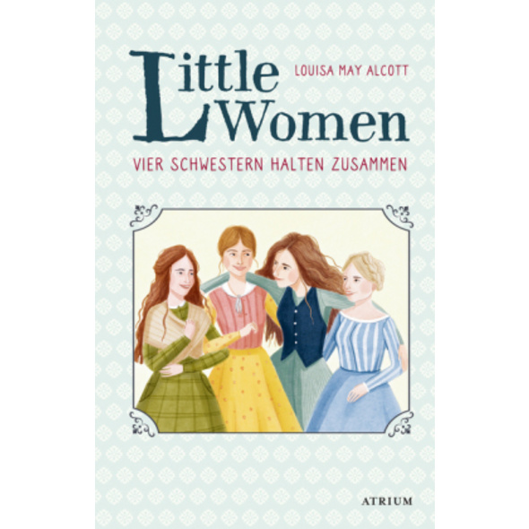 Little Women. Vier Schwestern halten zusammen