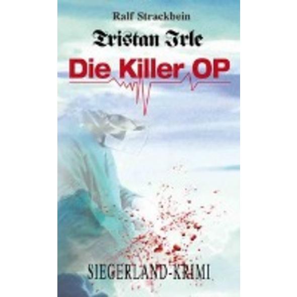Strackbein, R: Tristan Irle - Die Killer-OP