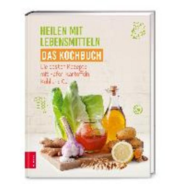 Heilen mit Lebensmitteln - Das Kochbuch