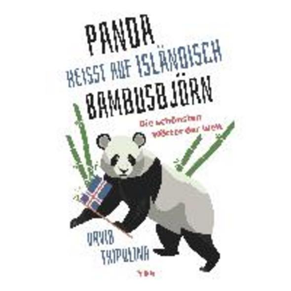 Panda  heißt auf Isländisch  Bambusbjörn