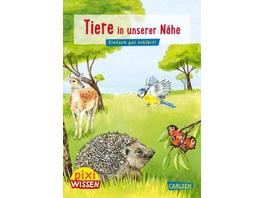 Pixi Wissen 17: Tiere in unserer Nähe